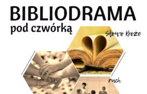 BIBLIODRAMA. Terminy w 2021 r.: 29.05, 26.06, 24.07, 21.08, 25.09, 23.10, 13.11, 11.12.