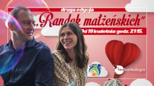 Randki Małżeńskie on-line 😉 Druga edycja. 19.04 – 31.05 2021 r.