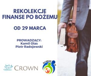 """Rekolekcje on-line: """"Finanse po Bożemu""""- CROWN, 29.03-21.06 2021 r."""